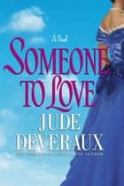 Someone to Love ebook by Jude Deveraux