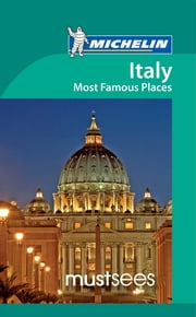 Michelin Must Sees Italy Most Famous Places ebook by Michelin Travel & Lifestyle