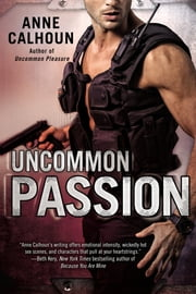 Uncommon Passion ebook by Anne Calhoun