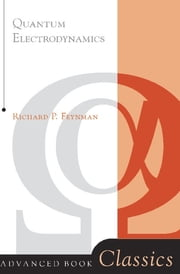 Quantum Electrodynamics ebook by Richard P. Feynman