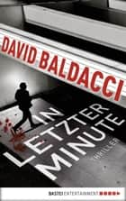 In letzter Minute - Thriller. King & Maxwell 6 ebook by Diana Beate Hellmann, David Baldacci