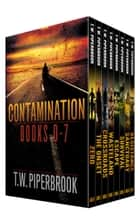 Contamination Super Boxed Set (Complete Books 0-7) ebook by T.W. Piperbrook