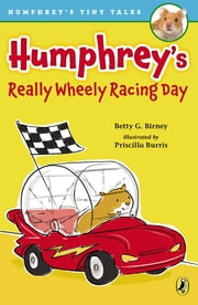 Humphrey's Really Wheely Racing Day ebook by Betty G. Birney,Priscilla Burris