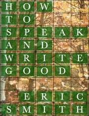 How to Speak and Write Good ebook by Eric Smith