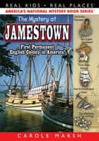 The Mystery at Jamestown ebook by Carole Marsh