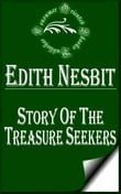 Story of the Treasure Seekers: Being the Adventures of the Bastable Children in Search of a Fortune