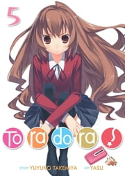Toradora! (Light Novel) Vol. 5 ebook by Yuyuko Takemiya, Yasu