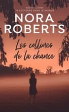 Les collines de la chance ebook by Nora Roberts, Isabelle Saint-Martin
