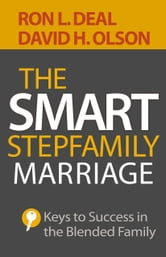 The Smart Stepfamily Marriage - Keys to Success in the Blended Family ebook by Ron L. Deal,David H. Olson