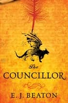The Councillor ebook by E. J. Beaton