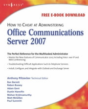 How to Cheat at Administering Office Communications Server 2007 ebook by Piltzecker, Anthony