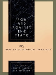 For and Against the State - New Philosophical Readings ebook by