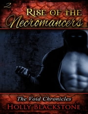 Rise of the Necromancers: The Void Chronicles 2 ebook by Holly Blackstone