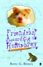 Friendship According to Humphrey ebook by Betty G. Birney, Jason Chapman