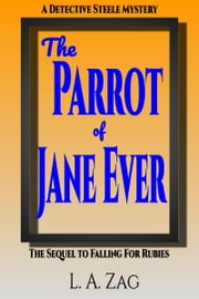The Parrot of Jane Ever ebook by L. A. Zag