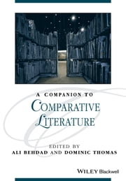 A Companion to Comparative Literature ebook by Ali Behdad,Dominic Thomas