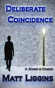 Deliberate Coincidence ebook by Matt Liggins