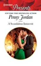 A Scandalous Innocent ebook by Penny Jordan
