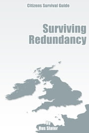 The Guide to Surviving Redundancy ebook by Rus Slater