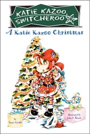 A Katie Kazoo Christmas - Super Super Special ebook by Nancy Krulik,John and Wendy