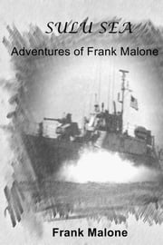 Sulu Sea - Adventures of Frank Malone ebook by Frank Malone