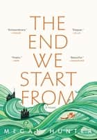 The End We Start From 電子書 by Megan Hunter