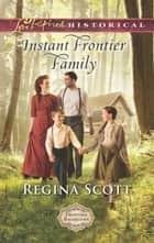 Instant Frontier Family eBook by Regina Scott