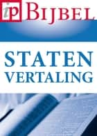 Statenvertaling - Bijbel ebook by Importantia Publishing