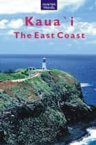 Kaua`I: The East Coast ebook by Heather  McDaniel