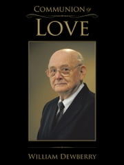Communion of Love ebook by William Dewberry