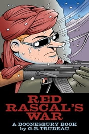 Red Rascal's War - A Doonesbury Book ebook by G. B. Trudeau