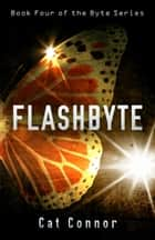 Flashbyte ebook by Cat Connor