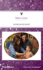 Whirlwind Baby ebook by Debra Cowan