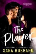 The Player ebook by Sara Hubbard