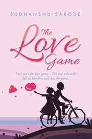 The Love Game ebook by Sudhanshu Sarode