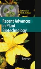 Recent Advances in Plant Biotechnology ebook by Ara Kirakosyan,Peter B. Kaufman