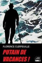 Putain de vacances ! - Tome 2 ebook by Florence Clerfeuille