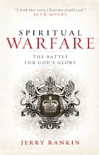Spiritual Warfare ebook by Jerry Rankin, Beth Moore