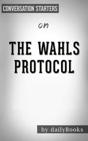 The Wahls Protocol: A Radical New Way to Treat All Chronic Autoimmune Conditions Using Paleo Principles by Wahls M.D., Terry | Conversation Starters ebook by dailyBooks