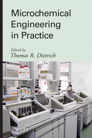 Microchemical Engineering in Practice ebook by Thomas Dietrich