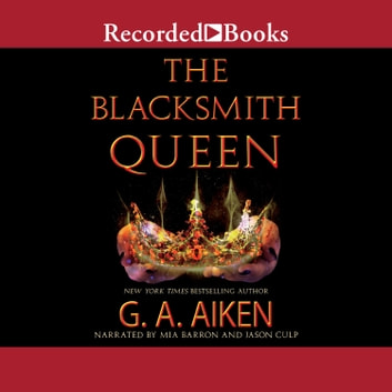 The Blacksmith Queen audiobook by G.A. Aiken