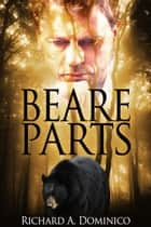 Beare Parts ebook by Richard Dominico
