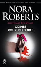 Lieutenant Eve Dallas (Tome 2) - Crimes pour l'exemple ebook by Nora Roberts, Maud Godoc