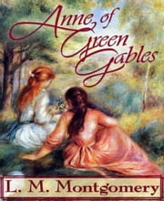 Anne of Green Gables (New Edition) ebook by L.M. Montgomery