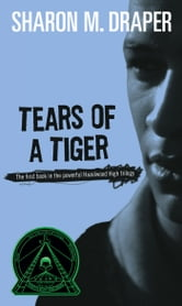 Tears of a Tiger ebook by Sharon M. Draper