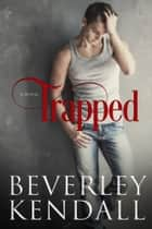 Trapped ebook by Beverley Kendall