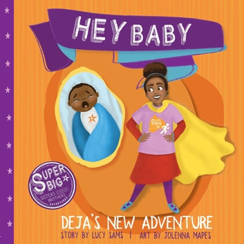 Hey Baby - Deja's New Adventure ebook by Lucy Sams