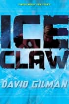 Ice Claw ekitaplar by David Gilman
