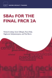 SBAs for the Final FRCR 2A ebook by Richard Lindsay,Scott Gillespie,Rory Kelly,Raghuram Sathyanarayana,Paul Burns