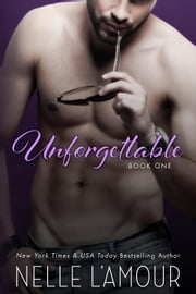 Unforgettable 1 - Unforgettable, #1 ebook by Nelle L'Amour